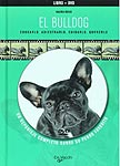 El Bulldog, Educarlo, Adiestrarlo, Cuidarlo, Quererlo